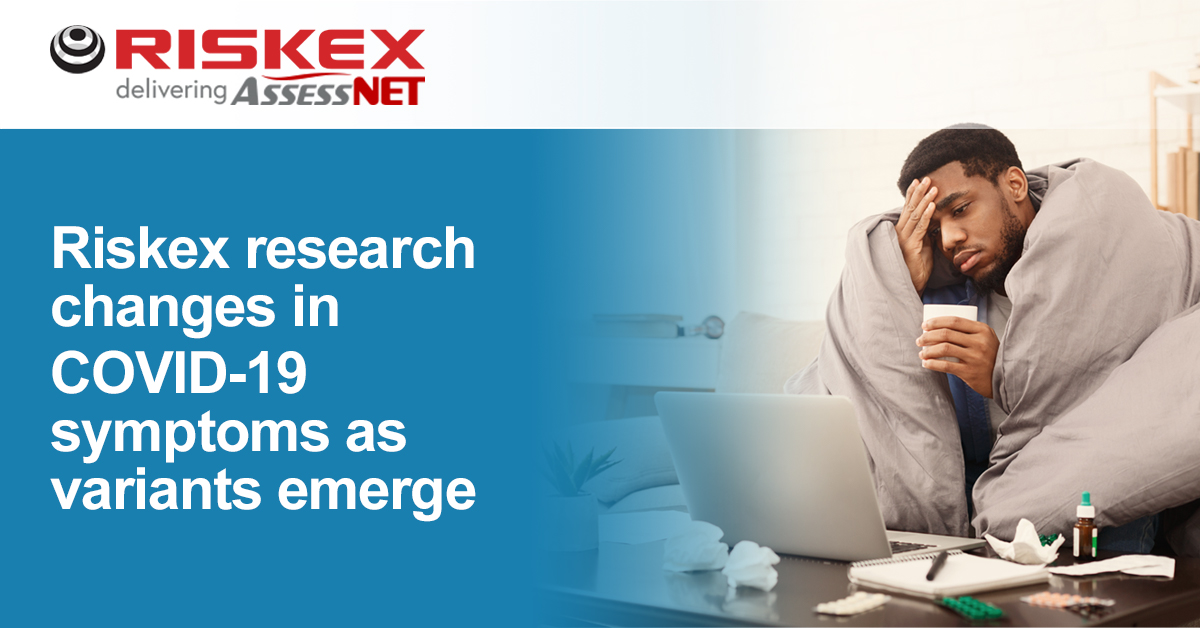 Riskex research changes in COVID-19 symptoms as variants emerge (1200 x 628)