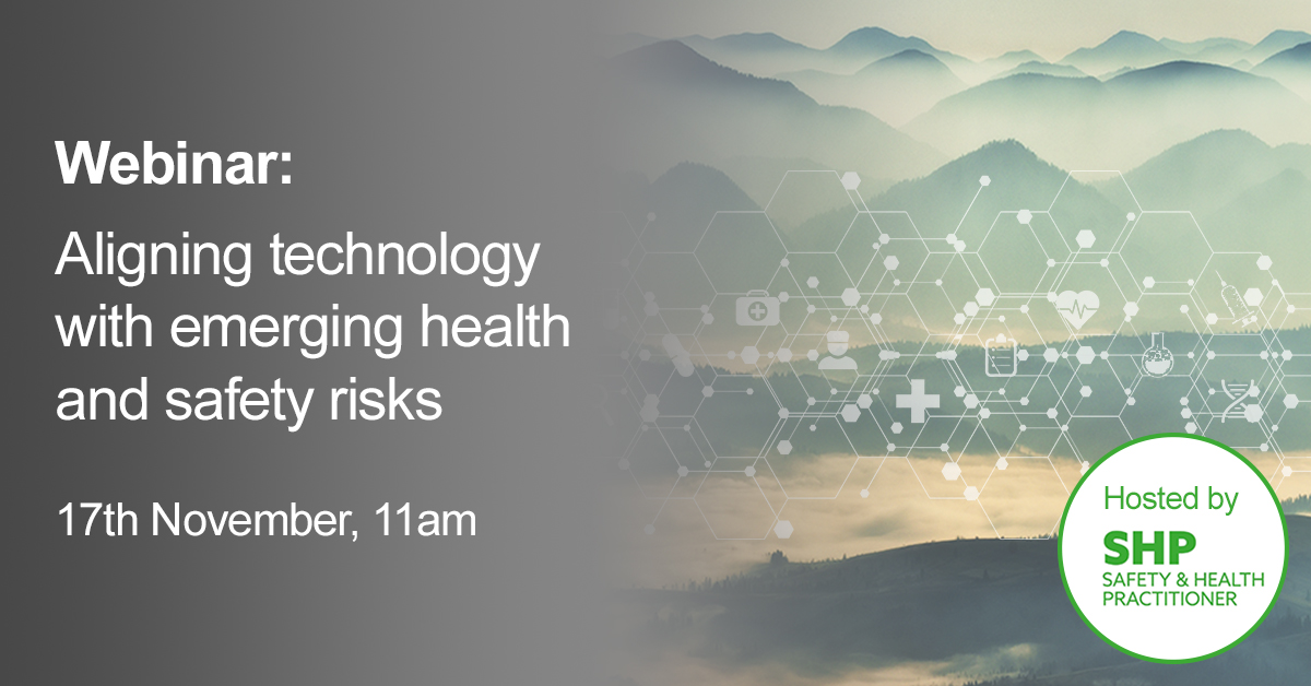 Aligning technology with emerging health and safety risks Riskex Webinar in association with SHP