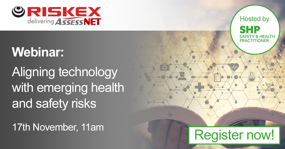 Aligning technology with emerging health and safety risks: Riskex Webinar in association with SHP